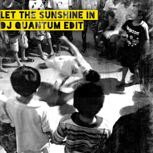 Let The Sunshine In (Quantum Edit)