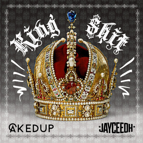 Jayceeoh & Caked Up - KING S#!T (Original Mix)