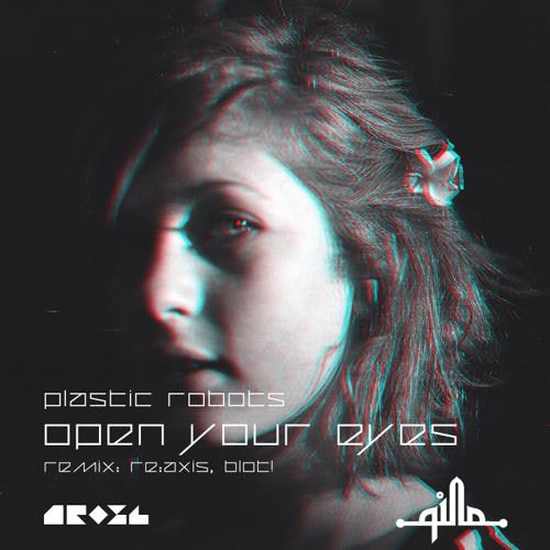 Plastic Robots & Underlow - Open Your Eyes (BLOT! Wideshut Remix) [Qilla]