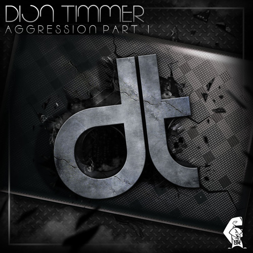 Dion Timmer - Aggression Pt 1 (Original Mix) Out Now on Beatport!