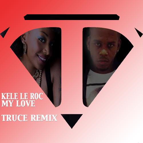 Kele le Roc - My Love (Truce Remix Dub Mix Official) Preview