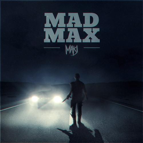 MAKJ - MAD MAX [FREE DOWNLOAD]