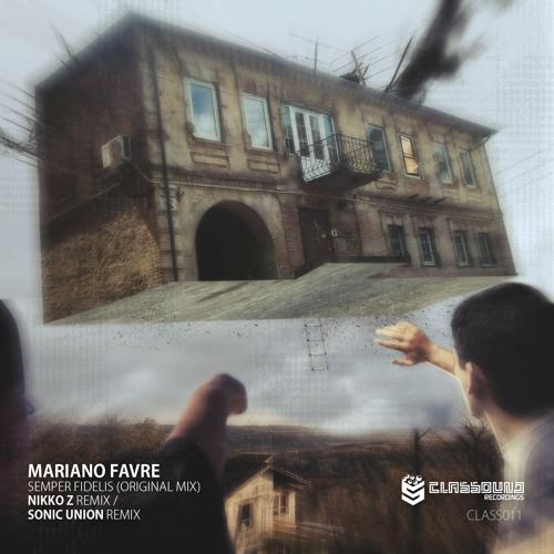 Mariano Favre - Semper Fidelis (Sonic Union Remix) [Classound] OUT NOW