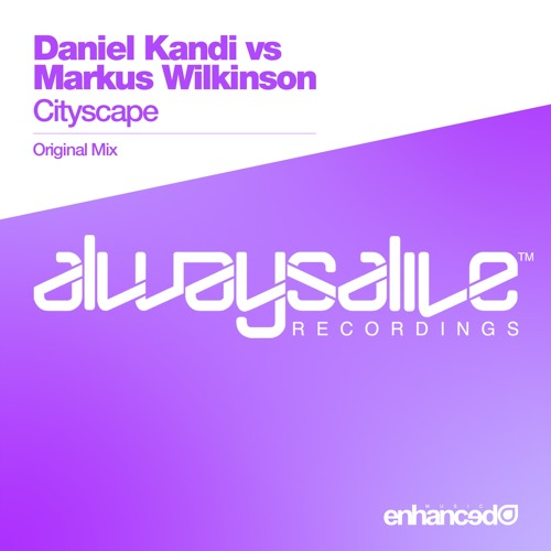 Daniel Kandi vs Markus Wilkinson - Cityscape (Original Mix) [OUT NOW]