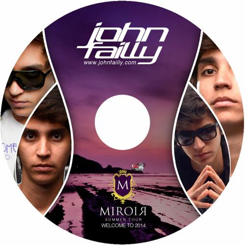 John Failly - Welcome To 2014 (Miroir Summer Tour)