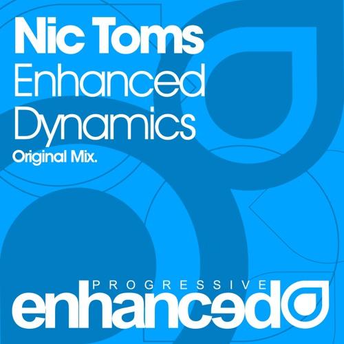 Nic Toms - Enhanced Dynamics (Original Mix) [OUT NOW]
