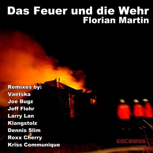 Florian Martin - Das Feuer und die Wehr (EGC0055)