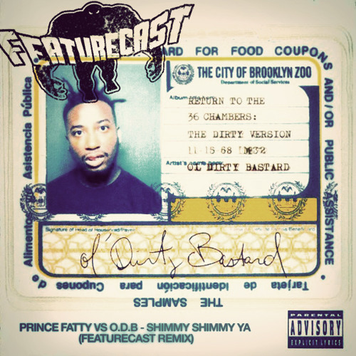 O.D.B Vs Prince Fatty - Shimmy Shimmy Ya (Featurecast Remix)
