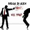 KILL TRAP  (mix) - MegaDjAlen (DOWNLOAD in description)
