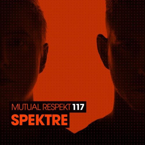 Mutual Respekt 117 with Spektre