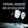 Michael Jackson - Bad (Ed Rollo Remix) [FREE DOWNLOAD]