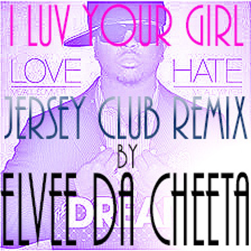 The - Dream - I Luv Your Girl (Jersey Club Remix) *FREE DOWNLOAD*