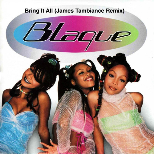 Blaque - Bring It All (James Tambiance Remix)