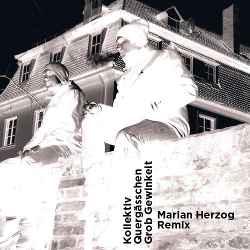 Kollektiv Quergässchen - Grob Gewinkelt (Marian Herzog Remix) Snippet