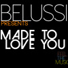 Made To Love You [ Christian Marchi Remix - BELUSSI ]