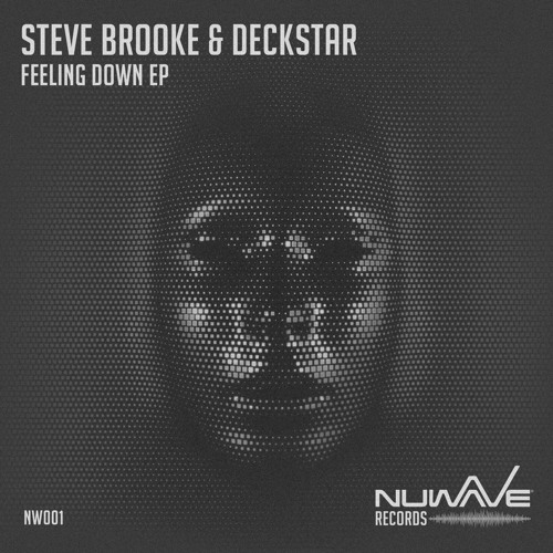 #NW001 - 1. Deckstar & Steve Brooke - Feeling Down (Original Mix)