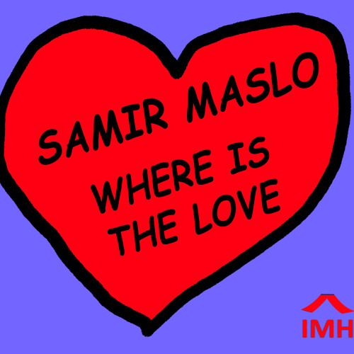 Samir Maslo - Where Is The Love (snippet)