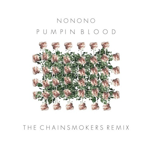 NONONO - Pumpin Blood (The Chainsmokers Remix)