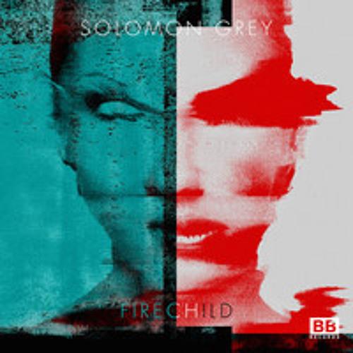 Solomon Grey - Firechild - (Pablo Nouvelle Remix)