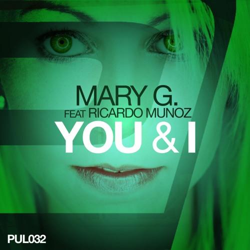 Mary G. feat. Ricardo Munoz - You & I (Bodybangers Remix)