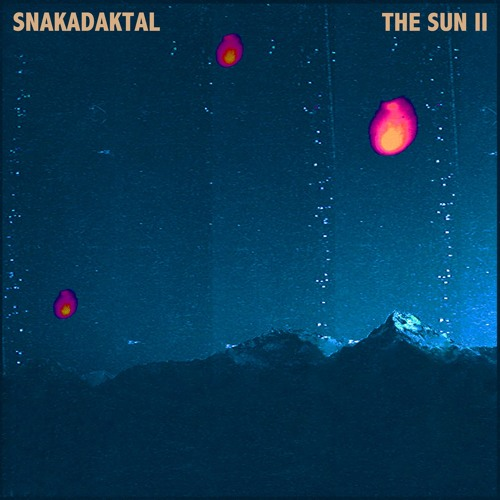 Snakadaktal - The Sun II (Just Kiddin Remix)