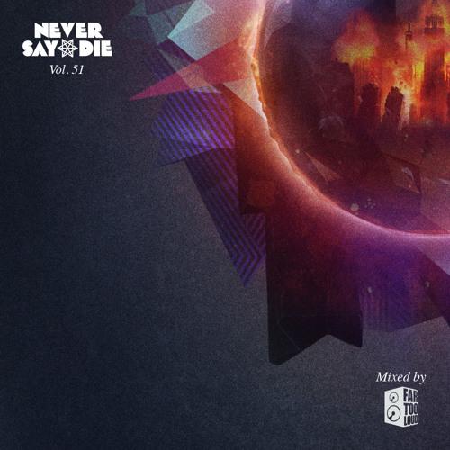 NSD Vol. 51 - Mixed by Far Too Loud