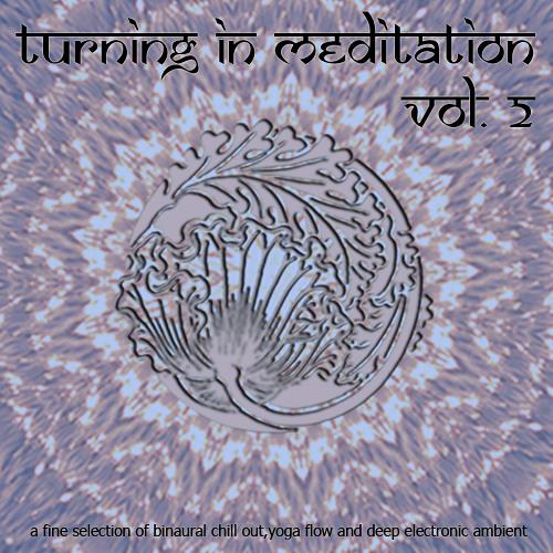 Turning In Vol. 2 - No. 6 Free Spirit (binaural Ambient Meditation) 22.22min
