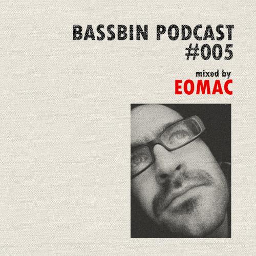 Bassbin Podcast 005 - Eomac