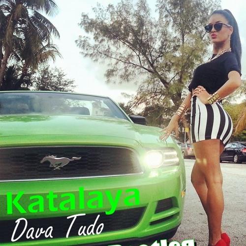 Kataleya - Dava Tudo (Peter .A Bootleg)
