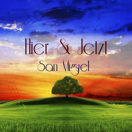 San Miguel - HIER & JETZT (Es ist niemals gar nichts los)