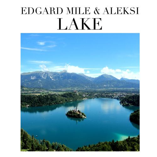 Edgard Mile & ALEKSI - Lake (Original Mix) || FREE DOWNLOAD