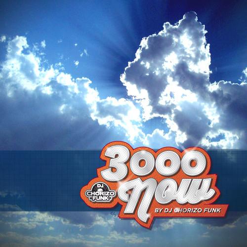 3000 Now mixed By DJ Chorizo Funk