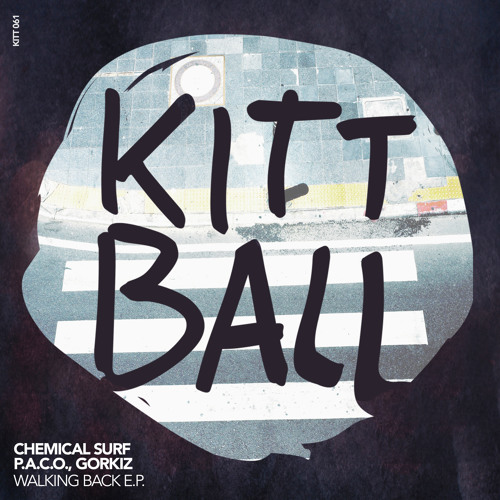P.A.C.O. & Chemical Surf - Walking Back [Kittball] 192 kbps