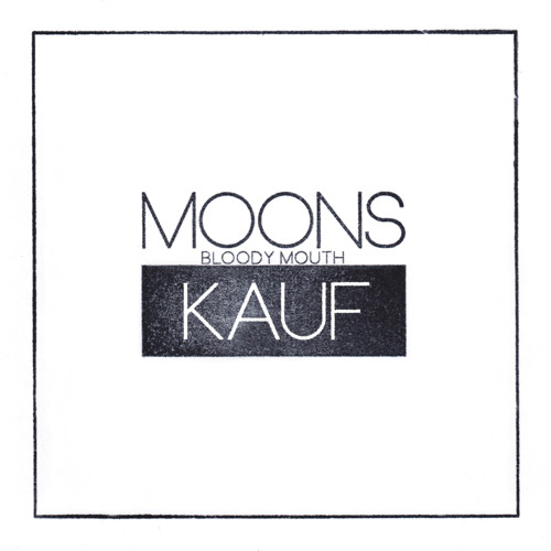 Moons - Bloody Mouth (Kauf Remix)