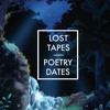 Lost Tapes - Poetry Dates