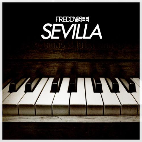 Freddy See - Sevilla (Original Mix) [FREE DOWNLOAD]