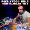 Hollywood Hills Mix - House Is A Feeling  Vol 1 - FREE DOWNLOAD