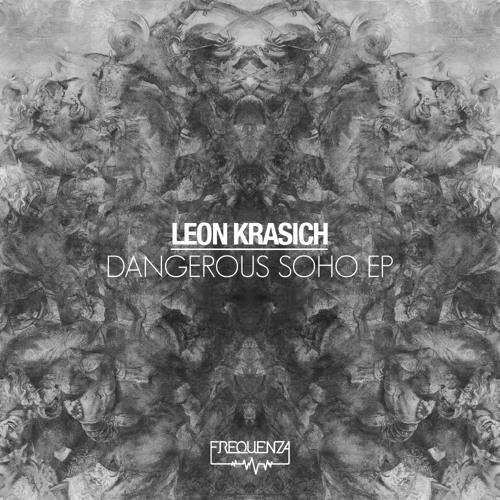 LEON KRASICH - Dangerous Soho EP