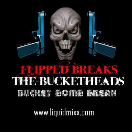 Bucketheads - Bucket Bomb Break ( Party Break ) www.liquidmixx.com