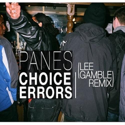 PANES - Choice Errors (Lee Gamble Remix)