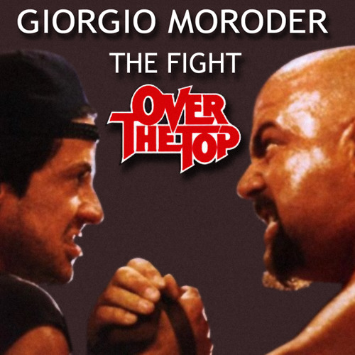 Giorgio Moroder - The Fight [Over The Top] (1983)