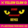 Yellow Claw - Amsterdam Twerk Music EP remix/mashup