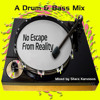 Drum & Bass Mix 1: No Escape From Reality