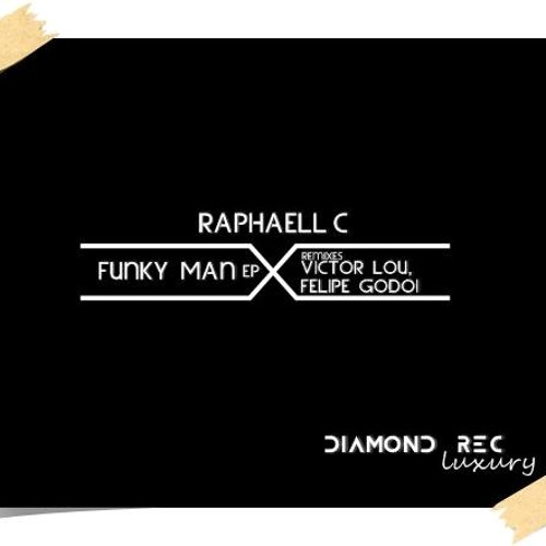 Raphaell C - Funky Man (Felipe Godoi Remix) [Diamond Rec Luxury]