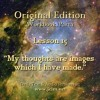 """ACIM LESSON 15 AUDIO ♫ ♪ ♫ """"My thoughts are images which I have made."""""""