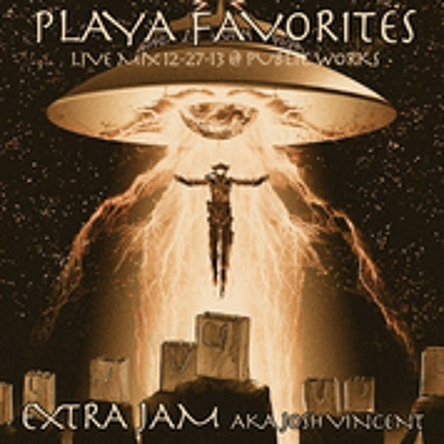 Extra Jam (aka Josh Vincent) - Dusty Rhino, Ep 12 - Playa Favorites at Public Works - San Francisco