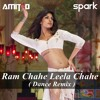 Ram Chahe Leela Chahe (Dance Remix) - Spark & Amit D - Free Download