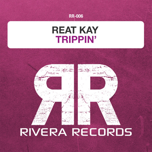 Reat Kay - Trippin' (Original Mix) - out now on all shops