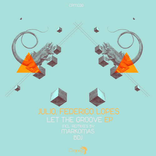 Julio (Italy), Federico Lopes - Let The Groove (Markomas Remix)
