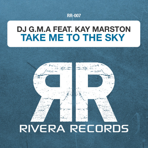 DJ G.M.A feat. Kay Marston - Take Me To The Sky (World Exclusive Preview)